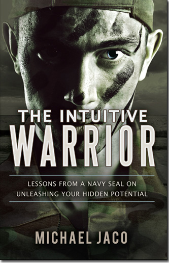 The Intuitive Warrior by Michael Jaco