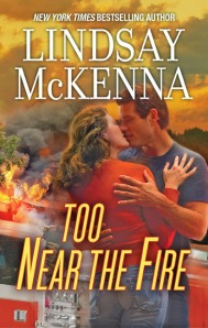 Too Near the Fire by Lindsay McKenna