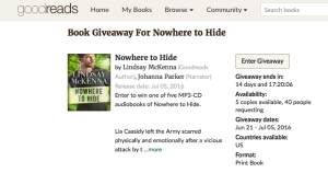 Give Away of 5 audio books on Nowhere to Hide at Goodreads. Contest begins June 21 through July 5, 2016!